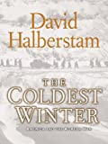 Front cover for the book The Coldest Winter: America and the Korean War by David Halberstam