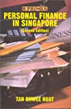 Personal Finance in Singapore : A Primer, Huat, Tan Chwee, 9971692503