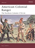 American Colonial Ranger: The Northern Colonies 1724-64 (Warrior)