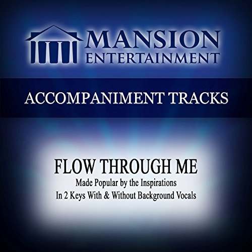 Accompaniment Track - Flow Through Me (High Key Eb-F Without Background Vocals)