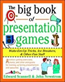 The Big Book of Presentation Games: Wake-Em-Up Tricks, Icebreakers, and Other Fun Stuff (Big Book Series)