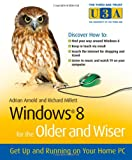 Windows 8 for the Older and Wiser, Adrian Arnold and Richard Millett, 1119941555