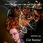 Eyes like Sky and Coal and Moonlight | Cat Rambo
