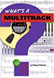 What's a Multitrack?, Emile Menasche and William Philbrick, 0634021508