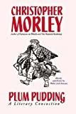 Plum Pudding, Christopher Morley, 0809511754