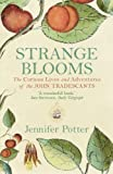 Strange Blooms: The Curious Lives and Adventures of the John Tradescants by Potter, Jennifer New Edition (2007)