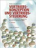 Vertriebskonzeption und Vertriebssteuerung: Die Instrumente des integrierten Kundenmanagements (CRM)