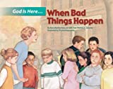 God Is Here, When Bad Things Happen (Kids Bestsellers)