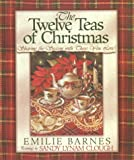 The Twelve Teas of Christmas, Emilie Barnes, 0736900527