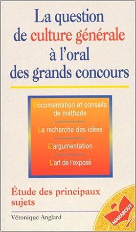 Lire un LA QUESTION DE CULTURE GENERALE A L'ORAL DES GRANDS CONCOURS. Etudes des principaux sujets pdf