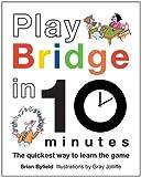 Play Bridge in 10 Minutes, Brian Byfield, 1849940169