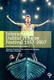 img - for Interactions: Dublin Theatre Festival 1957-2007: Irish Theatrical Diaspora Series: 3 (Carysfort Press Ltd.) book / textbook / text book