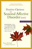 Positive Options for Seasonal Affective Disorder (SAD), Fiona Marshall and Peter Cheevers, 089793413X