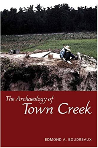 Book The Archaeology of Town Creek (Dan Josselyn Memorial Publication (Hardcover))