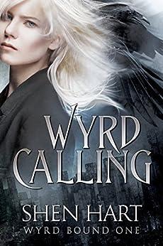 Wyrd Calling (Wyrd Bound Book 1) by [Hart, Shen]