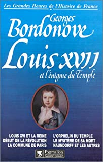 Louis XVII et l'énigme du temple, Bordonove, Georges