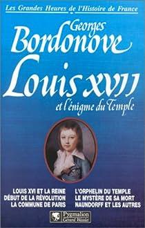 Louis XVII et l'énigme du Temple par Bordonove