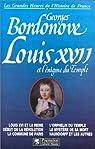 Les rois qui ont fait la France 22 - Les Bourbons 06 - Louis XVII et l'énigme du Temple par Bordonove