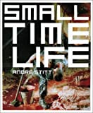 Small Time Life, Andre Stitt, 1901033678