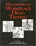 Handbook of Workplace Drug Testing, Ray H. Liu, 0915274779