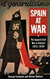 Spain at War: The Spanish Civil War in Context 1931-1939: Spanish Civil War in Context, 1931-39