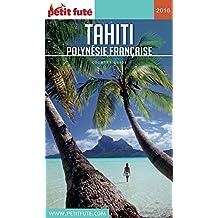 TAHITI - POLYNÉSIE 2016/2017 Petit Futé (Country Guide)