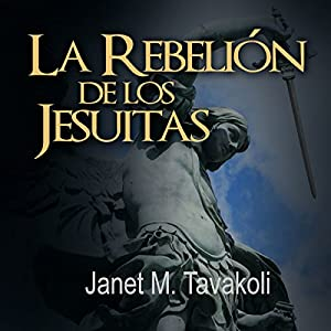 La Rebelión de los Jesuitas [Rise of the Jesuits] Audiobook