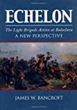 Echelon, James W. Bancroft, 0752462075