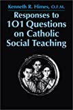 Responses to 101 Questions on Catholic Social Teaching, Kenneth R. Himes, 080914042X