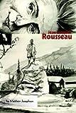 Jean-Jacques Rousseau, Matthew Josephson, 0977472426
