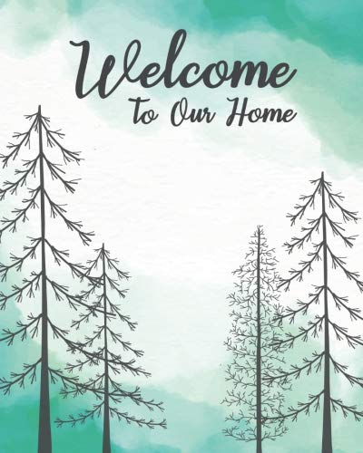 Welcome To Our Home: Visitor Guest Book for Vacation Home Rental Guests Woodsy Theme
