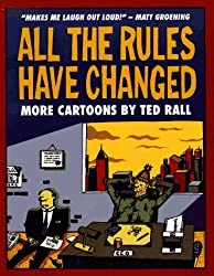 All the Rules Have Changed: More Cartoons by Ted Rall