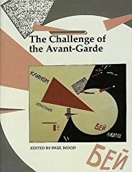 The Challenge of the Avant-garde (Open University: Art and Its Histories)