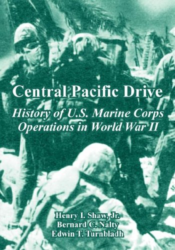 Read Online Central Pacific Drive: History of U.S. Marine Corps Operations in World War II pdf epub