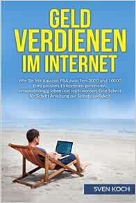 Geld verdienen im Internet: Wie Sie mit Amazon FBA ...