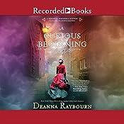 A Curious Beginning | Deanna Raybourn