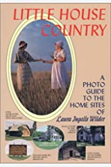 Little House Country: A Photo Guide to the Home Sites of Laura Ingalls Wilder Paperback