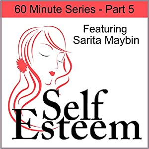 Self-Esteem in 60 Minutes Part 5 Speech