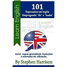 """101 Expressões Em Inglês Empregando """"Do"""" e """"Make"""" (Portuguese Edition)"""