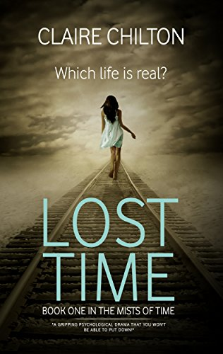 R.e.a.d Lost Time: A gripping psychological drama that you won't be able to put down! (The Mists of Time Boo KINDLE