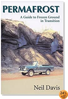 Permafrost: A guide to Frozen Ground in Transition