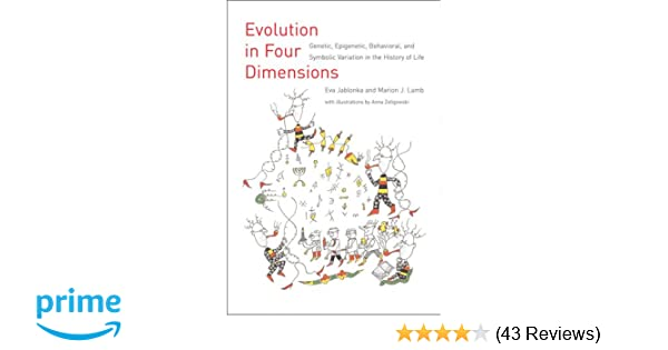 Evolution In Four Dimensions Genetic Epigenetic Behavioral And Symbolic Variation The History Of Life Mind Philosophical Issues Biology