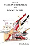 img - for Tales of Western Inspiration and Indian Karma by Dilip Datta (2005-08-26) book / textbook / text book