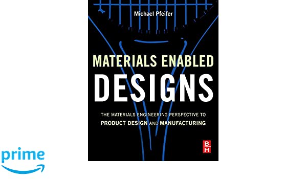 Get PDF Materials Enabled Designs: The Materials Engineering