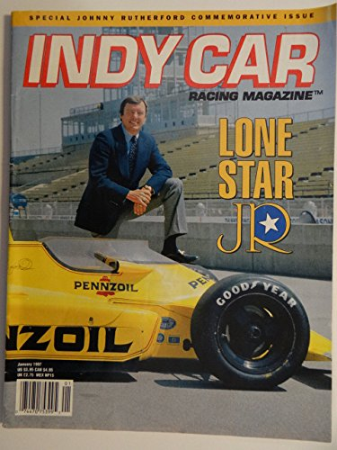 Indy Car Magazine Racing (Indy Car Racing Magazine Lone Star Jr January 1997 Johnny Rutherford)