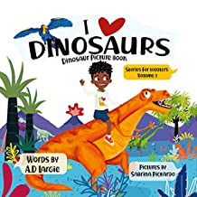 I love Dinosaurs: Picture Book (Books For Toddlers 3)