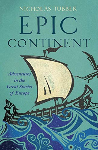 Book Cover: Epic Continent: Adventures in the Great Stories of Europe
