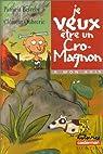 Je veux être un Cro-Magnon ! par Berreby