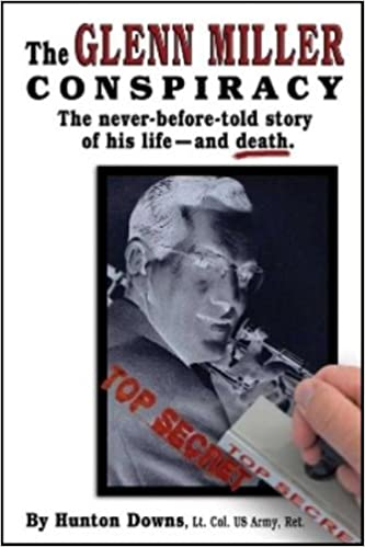 Image result for The Glenn Miller Conspiracy by Hunton Downs