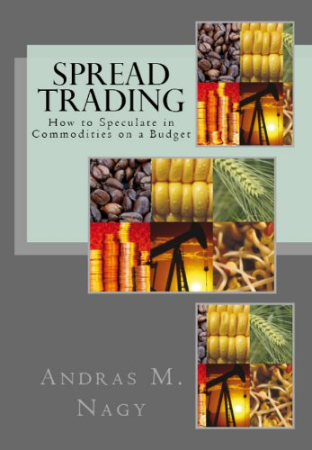 Spread Trading: How to Speculate in Commodities on a Budget Pdf
